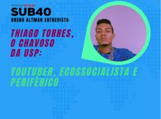 SUB40 - Breno Altman entrevista Chavoso da USP: youtuber, ecossocialista e periférico
