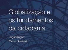 Livro grátis reúne artigos sobre globalização e cidadania; baixe íntegra