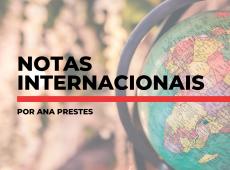 Notas internacionais: Comunidade internacional teme ação de Bolsonaro sobre a Amazônia