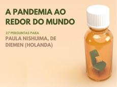Como vivo a pandemia: Paula Nishijima, Holanda