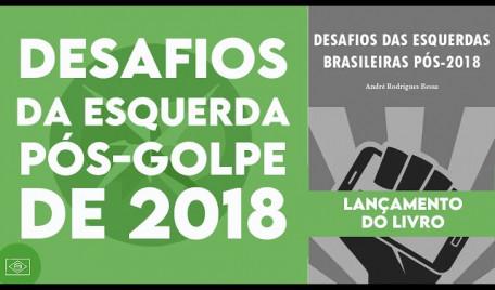 """Lançamento do livro """"Desafios das esquerdas brasileiras pós-2018"""", de André Rodrigues Bessa"""
