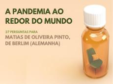 Como vivo a pandemia: Matias de Oliveira Pinto, Alemanha