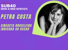 SUB40: Breno Altman entrevista Petra Costa, cineasta brasileira indicada ao Oscar