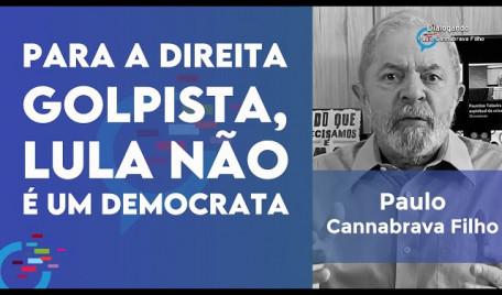 Para a direita golpista, Lula não é um democrata