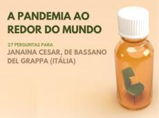 Como vivo a pandemia: Janaina Cesar, Itália