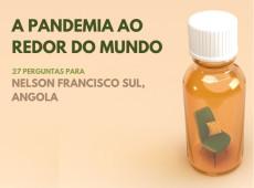 Como vivo a pandemia: Nelson Francisco Sul, Angola