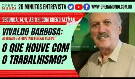 ENTREVISTANDO VIVALDO BARBOSA: O QUE HOUVE COM O TRABALHISMO?