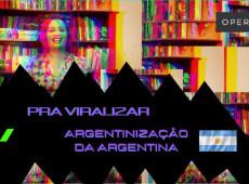 Pra viralizar - A Argentinização da Argentina: e a Venezuela com isso?