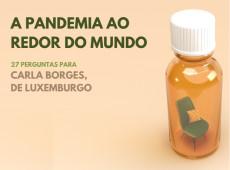 Como vivo a pandemia: Carla Borges, Luxemburgo