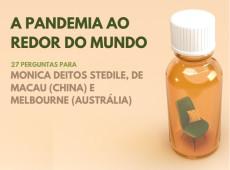 Como vivo a pandemia: Monica Deitos Stedile, Macau e Austrália