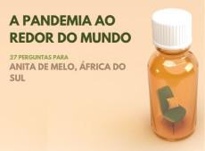 Como vivo a pandemia: Anita de Melo, África do Sul