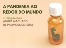 Como vivo a pandemia: André Machado, Estados Unidos