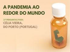 Como vivo a pandemia: Célia Vieira, Portugal